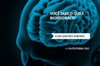Você sabe o que é Biofeedback? Gastão Ribeiro